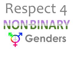 Respect 4 NON BINARY Genders
